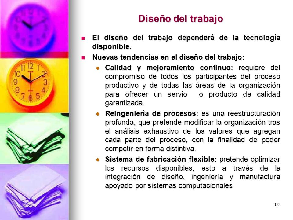 173 Diseño del trabajo El diseño del trabajo dependerá de la tecnología disponible. El diseño del trabajo dependerá de la tecnología disponible. Nueva
