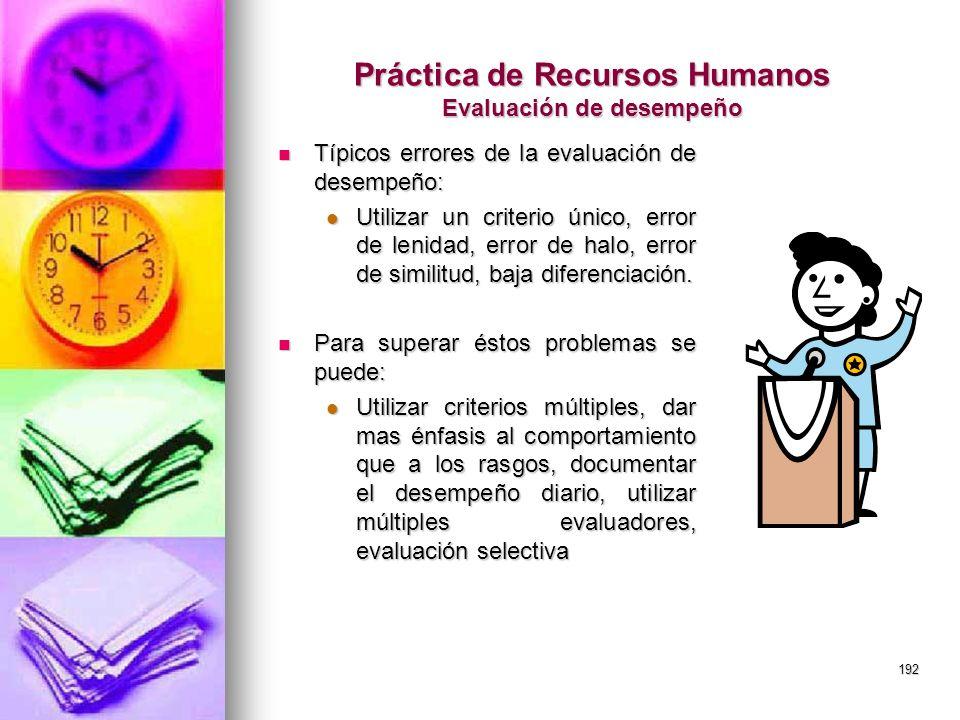 192 Práctica de Recursos Humanos Evaluación de desempeño Típicos errores de la evaluación de desempeño: Típicos errores de la evaluación de desempeño: