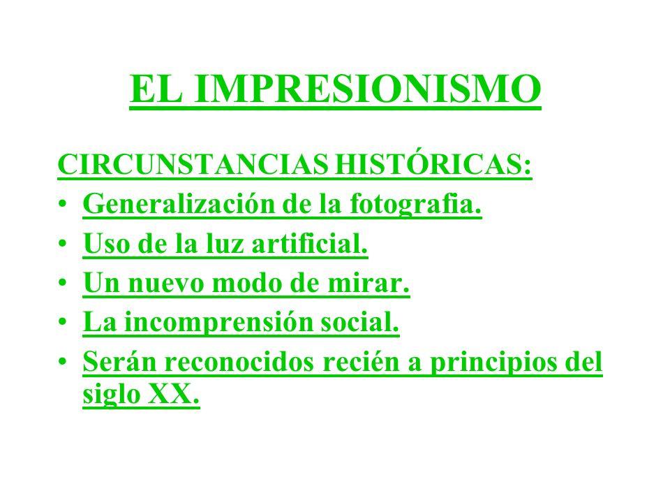 EL IMPRESIONISMO CIRCUNSTANCIAS HISTÓRICAS: Generalización de la fotografia.