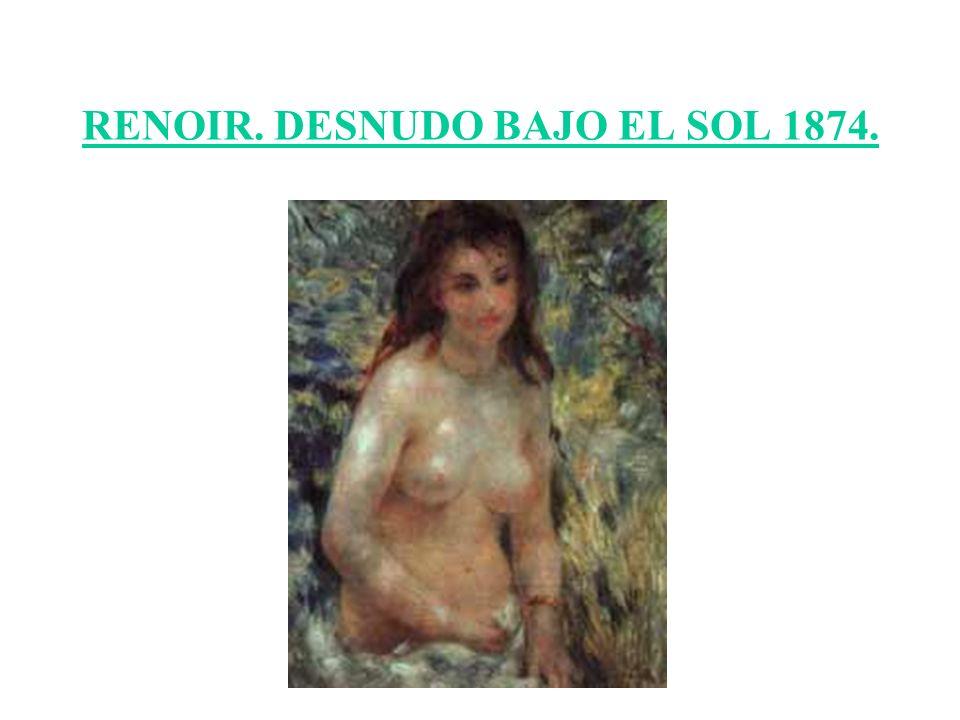 RENOIR. DESNUDO BAJO EL SOL 1874.