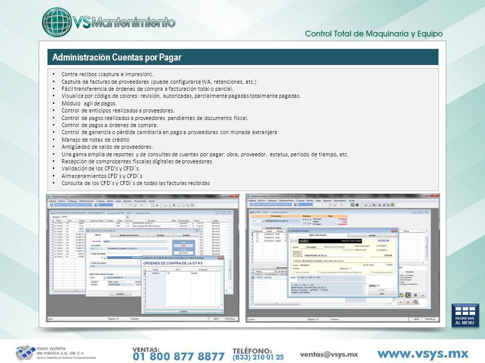 Administración Cuentas por Pagar Contra recibos (captura e impresión). Captura de facturas de proveedores (puede configurarse IVA, retenciones, etc.)