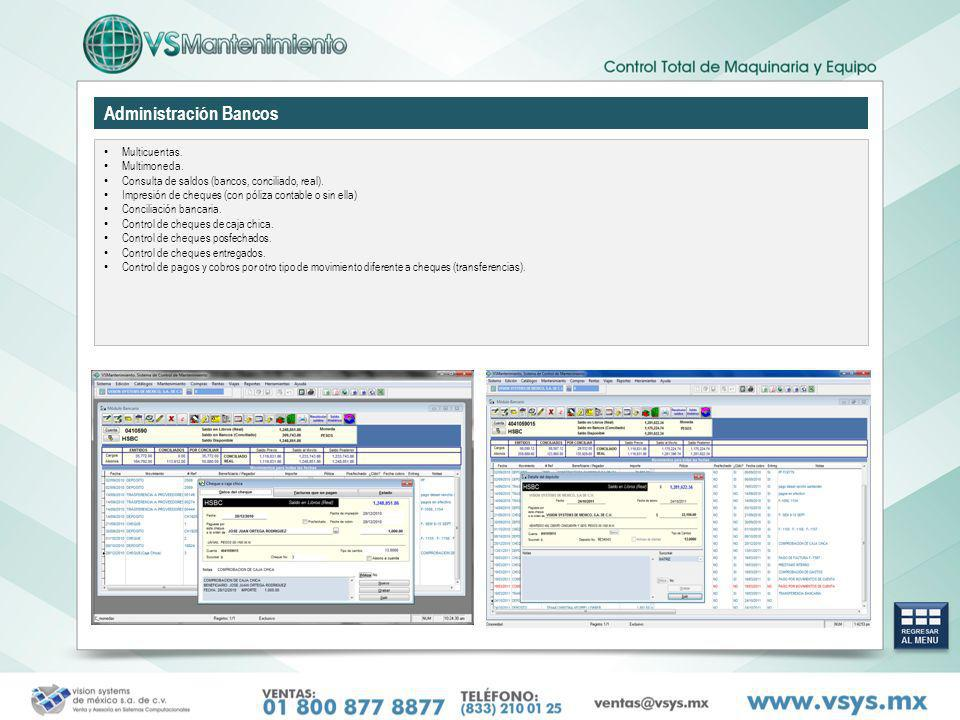 Administración Bancos Multicuentas. Multimoneda. Consulta de saldos (bancos, conciliado, real). Impresión de cheques (con póliza contable o sin ella)