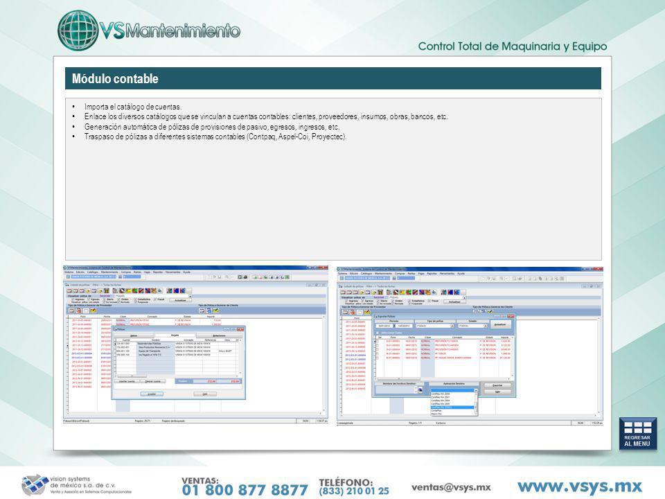 Módulo contable Importa el catálogo de cuentas. Enlace los diversos catálogos que se vinculan a cuentas contables: clientes, proveedores, insumos, obr