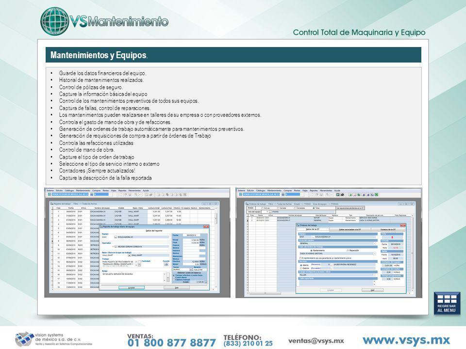 Mantenimientos y Equipos. Guarde los datos financieros del equipo. Historial de mantenimientos realizados. Control de pólizas de seguro. Capture la in