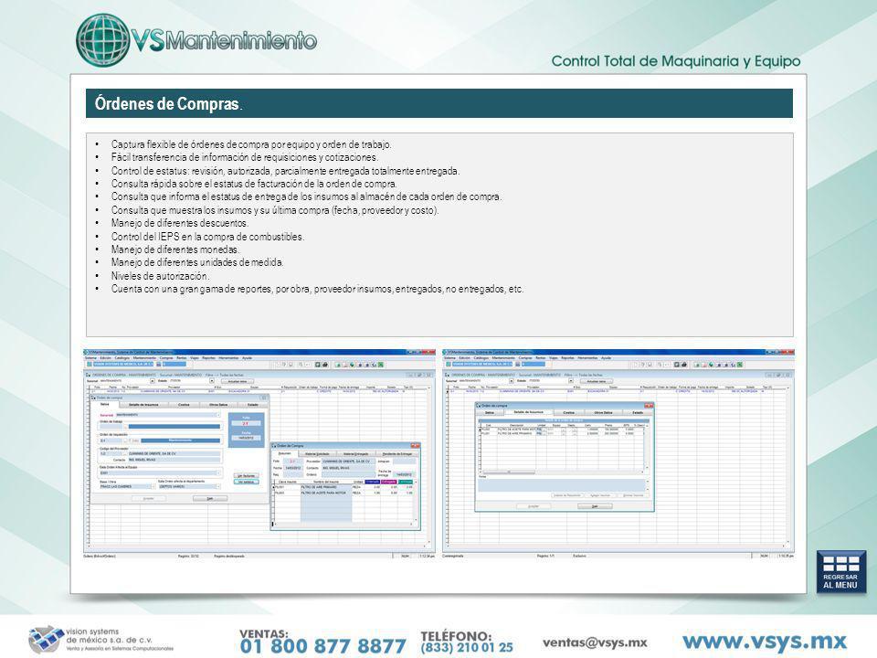 Órdenes de Compras. Captura flexible de órdenes de compra por equipo y orden de trabajo. Fácil transferencia de información de requisiciones y cotizac