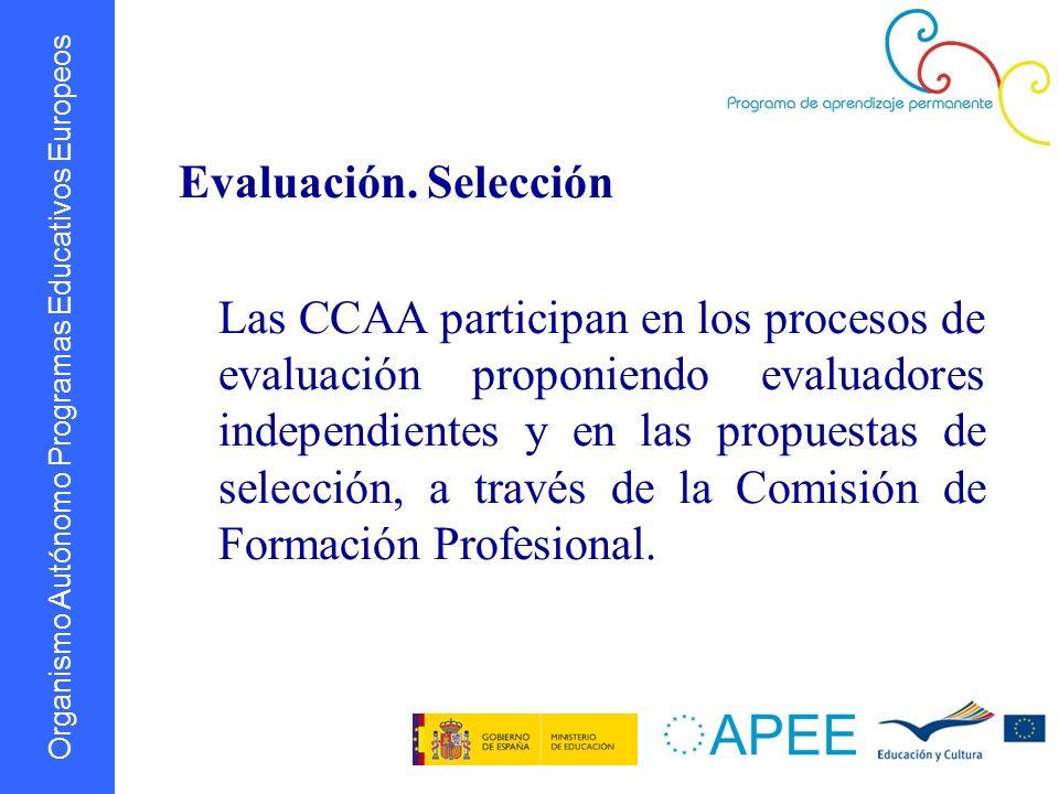 Organismo Autónomo Programas Educativos Europeos Evaluación. Selección Las CCAA participan en los procesos de evaluación proponiendo evaluadores indep