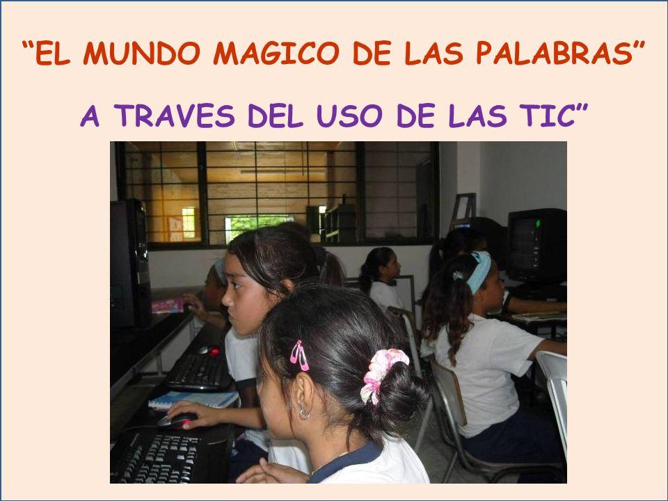 EL MUNDO MAGICO DE LAS PALABRAS A TRAVES DEL USO DE LAS TIC