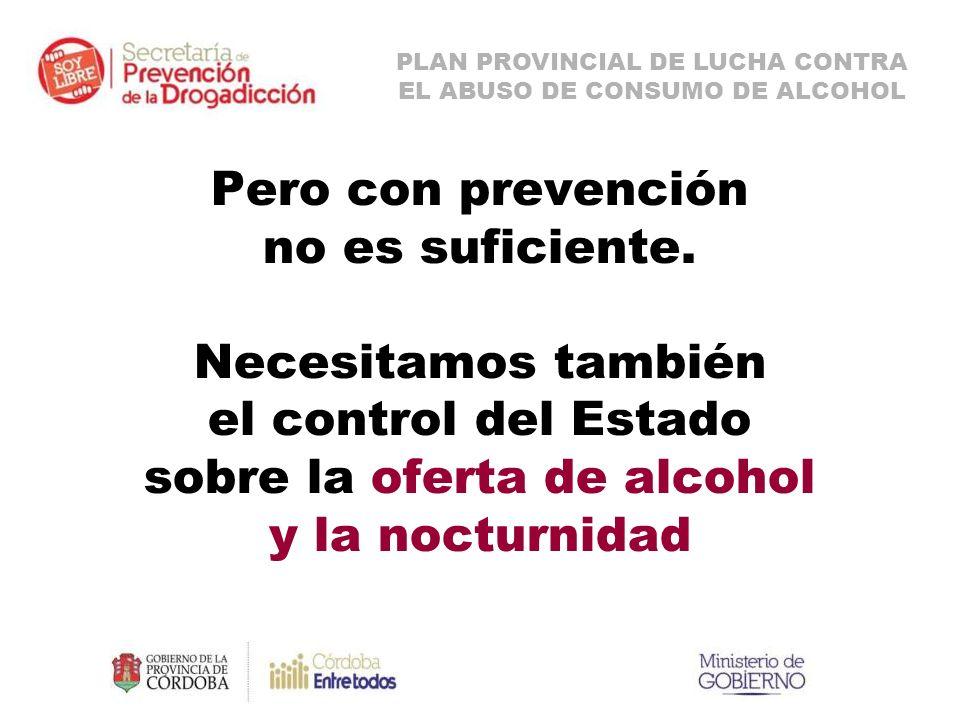 Pero con prevención no es suficiente.