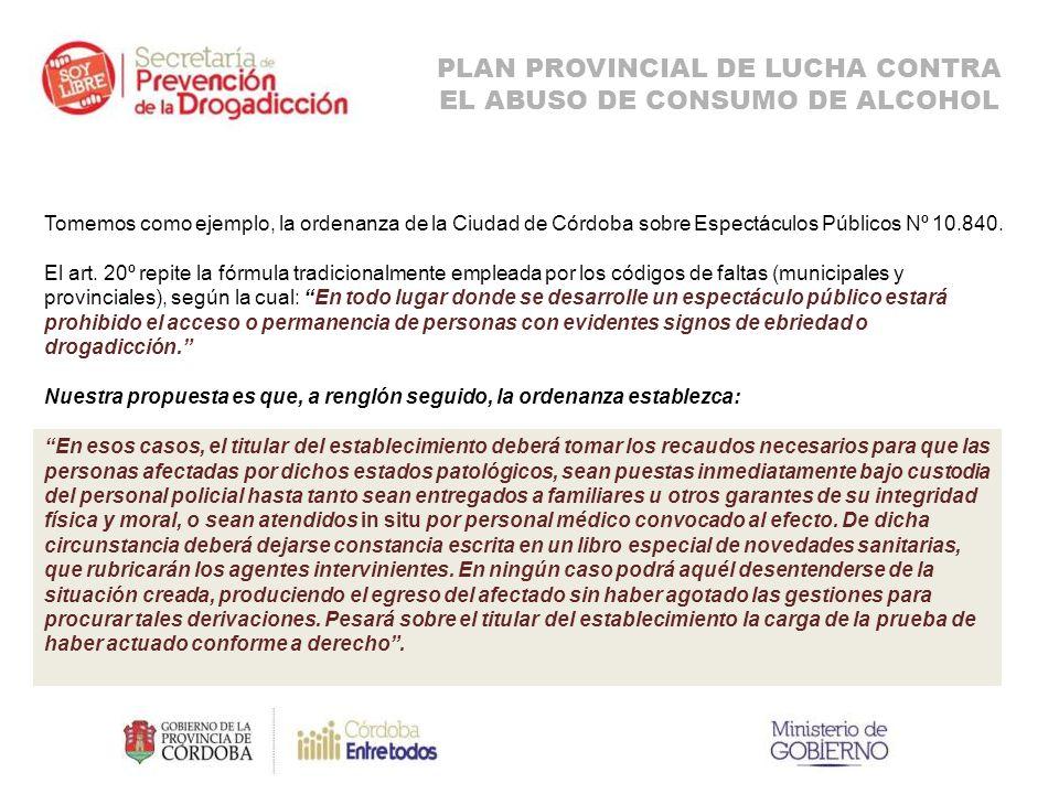 Tomemos como ejemplo, la ordenanza de la Ciudad de Córdoba sobre Espectáculos Públicos Nº 10.840.