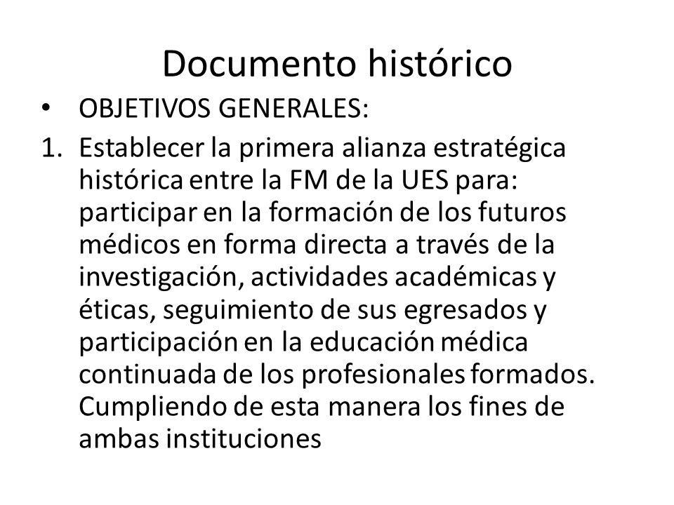 Documento histórico OBJETIVOS GENERALES: 1.Establecer la primera alianza estratégica histórica entre la FM de la UES para: participar en la formación