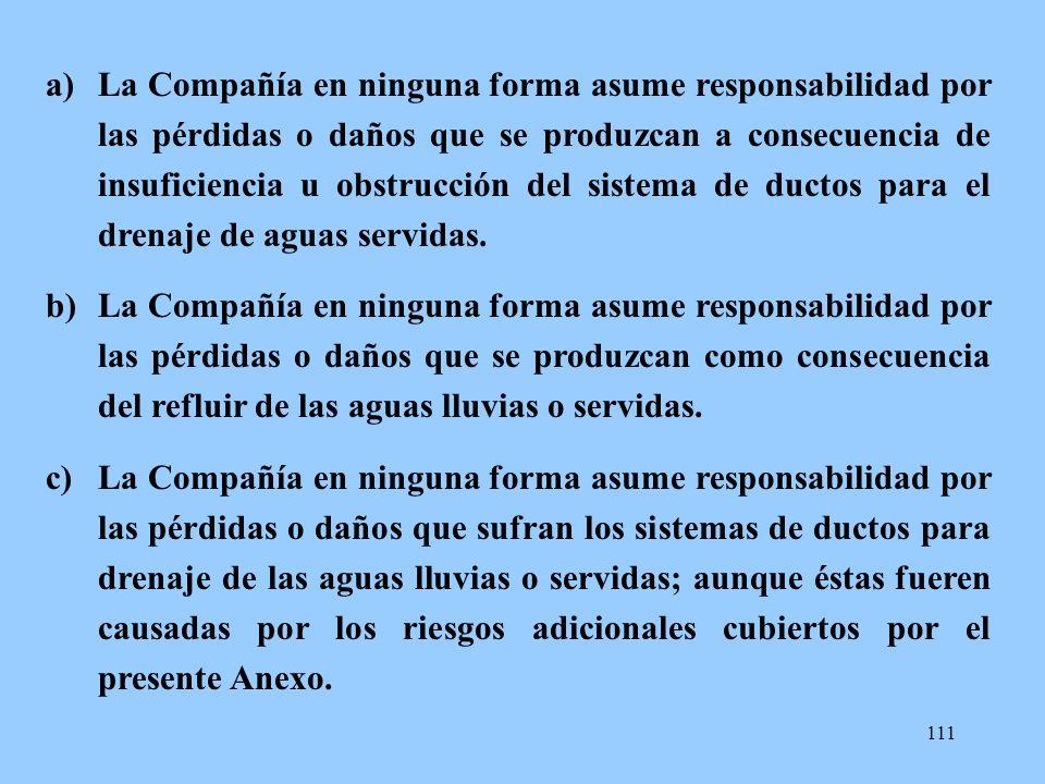 111 a)La Compañía en ninguna forma asume responsabilidad por las pérdidas o daños que se produzcan a consecuencia de insuficiencia u obstrucción del s
