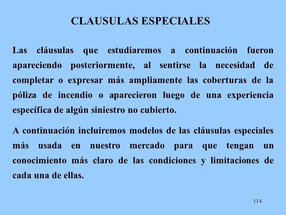 114 CLAUSULAS ESPECIALES Las cláusulas que estudiaremos a continuación fueron apareciendo posteriormente, al sentirse la necesidad de completar o expr