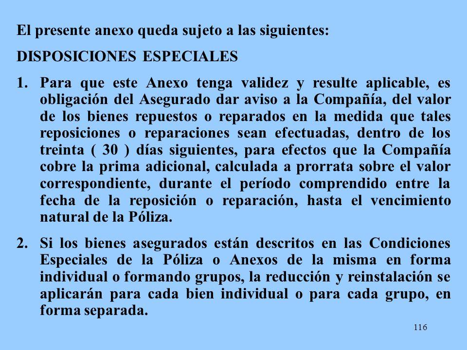 116 El presente anexo queda sujeto a las siguientes: DISPOSICIONES ESPECIALES 1.Para que este Anexo tenga validez y resulte aplicable, es obligación d