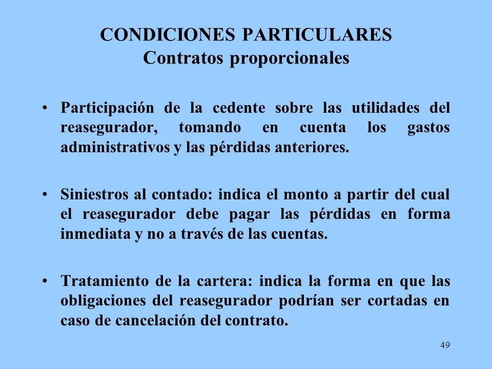 49 CONDICIONES PARTICULARES Contratos proporcionales Participación de la cedente sobre las utilidades del reasegurador, tomando en cuenta los gastos a