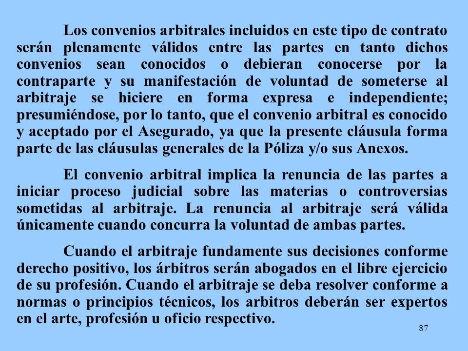 87 Los convenios arbitrales incluidos en este tipo de contrato serán plenamente válidos entre las partes en tanto dichos convenios sean conocidos o de