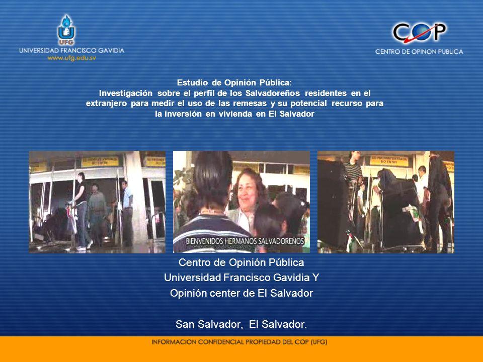 Centro de Opinión Pública Universidad Francisco Gavidia Y Opinión center de El Salvador San Salvador, El Salvador. Estudio de Opinión Pública: Investi