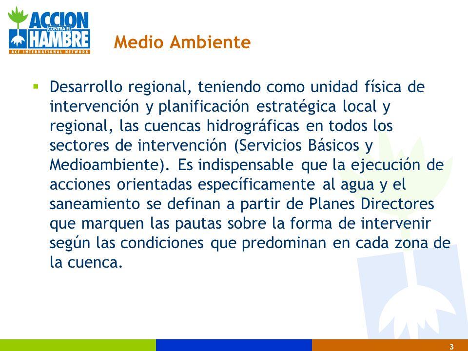 4 Medio Ambiente Definir como áreas de intervención las áreas de las cuencas o micro cuencas.