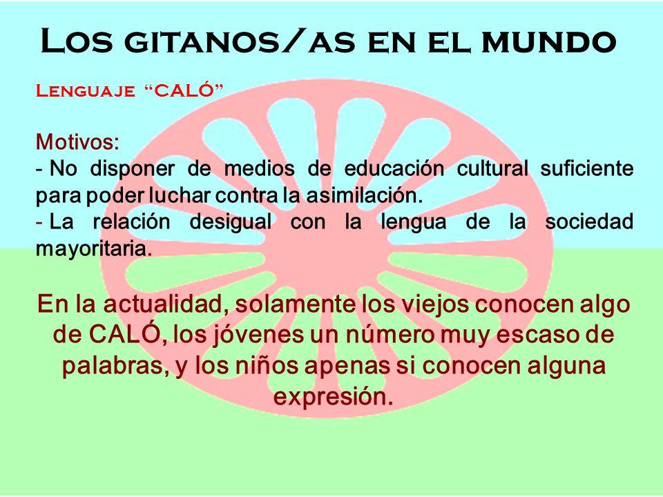 Los gitanos/as en el mundo Semana de Andalucía en el Cole OFICIOS, POBLACIÓN Y LENGUAJE Los gitanos/as en el mundo Lenguaje CALÓ Motivos: - No dispone