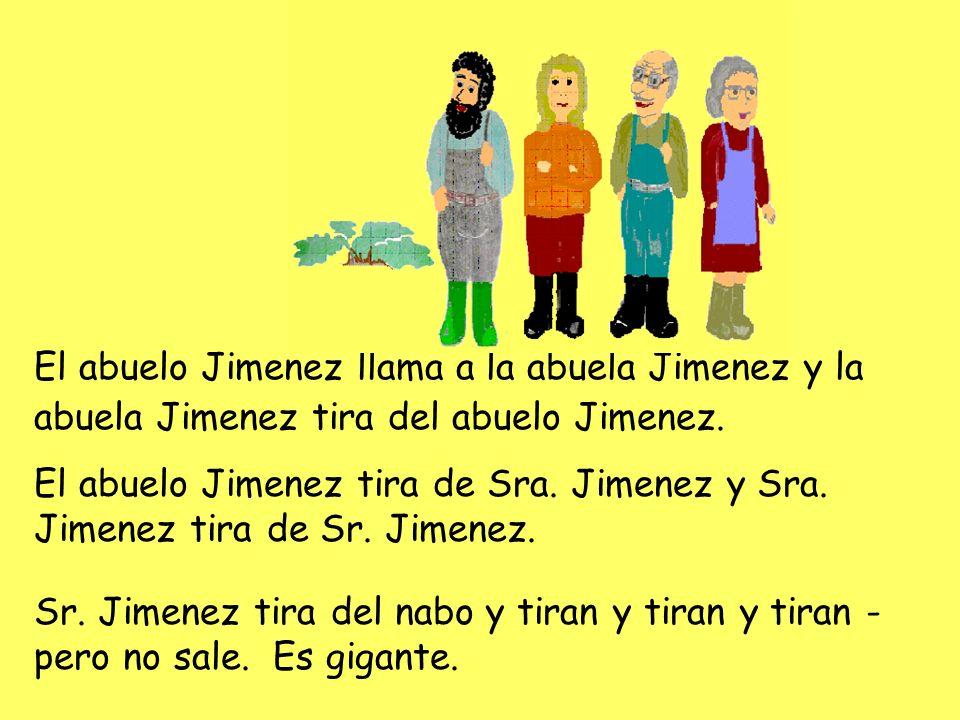 El abuelo Jimenez llama a la abuela Jimenez y la abuela Jimenez tira del abuelo Jimenez. El abuelo Jimenez tira de Sra. Jimenez y Sra. Jimenez tira de
