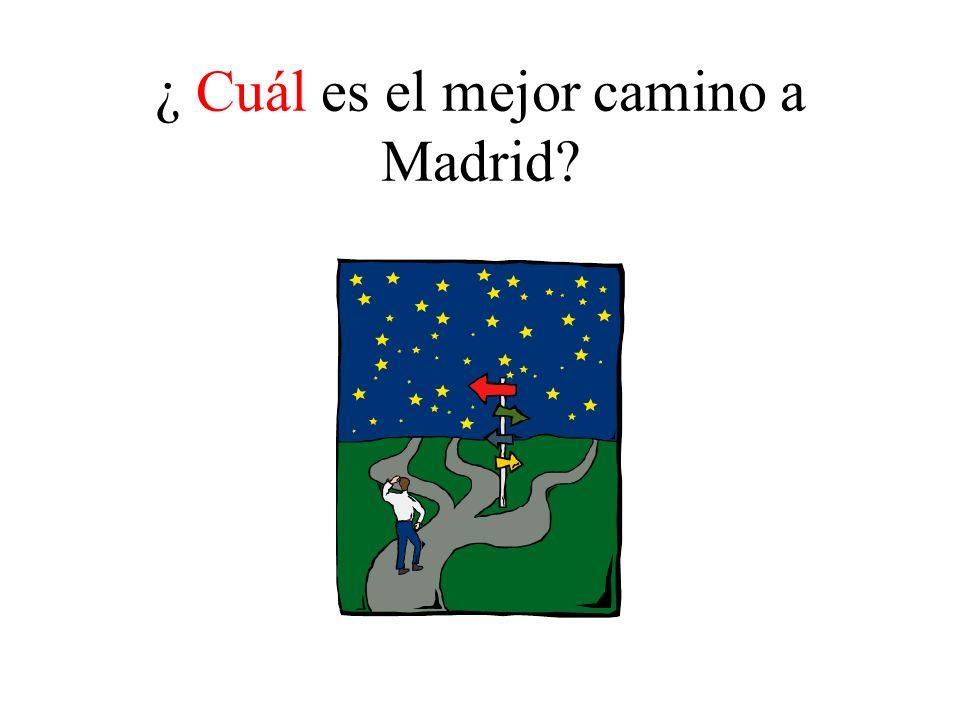 ¿ Cuál es el mejor camino a Madrid