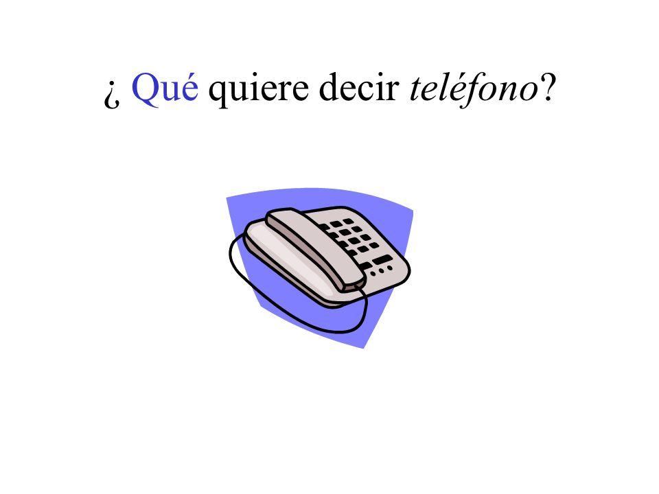 ¿ Qué quiere decir teléfono