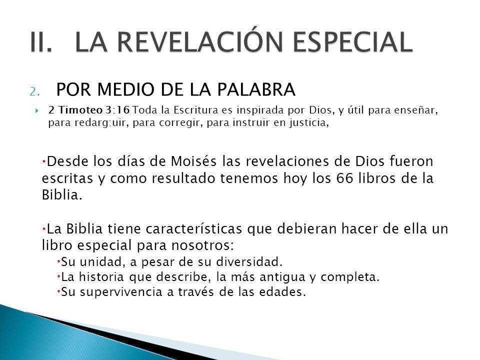 2. POR MEDIO DE LA PALABRA 2 Timoteo 3:16 Toda la Escritura es inspirada por Dios, y útil para enseñar, para redarg:uir, para corregir, para instruir