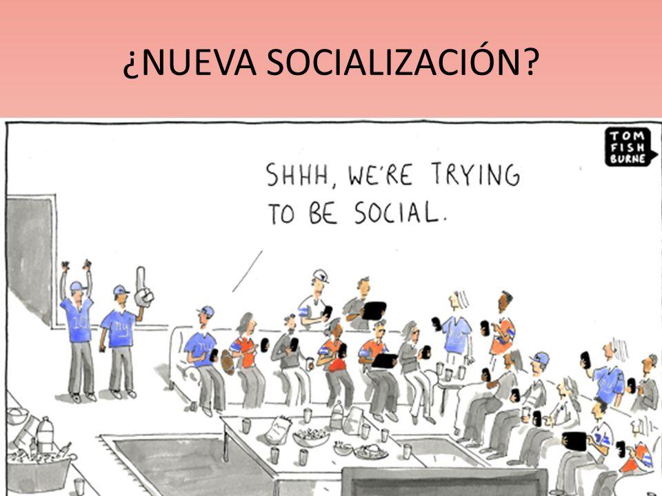 ¿NUEVA SOCIALIZACIÓN?