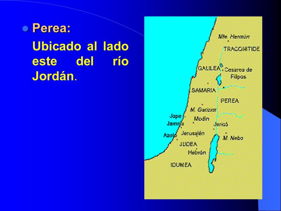 Perea: Perea: Ubicado al lado este del río Jordán.