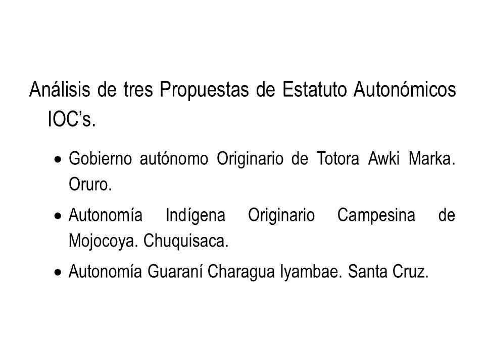 Análisis de tres Propuestas de Estatuto Autonómicos IOCs. Gobierno autónomo Originario de Totora Awki Marka. Oruro. Autonomía Indígena Originario Camp