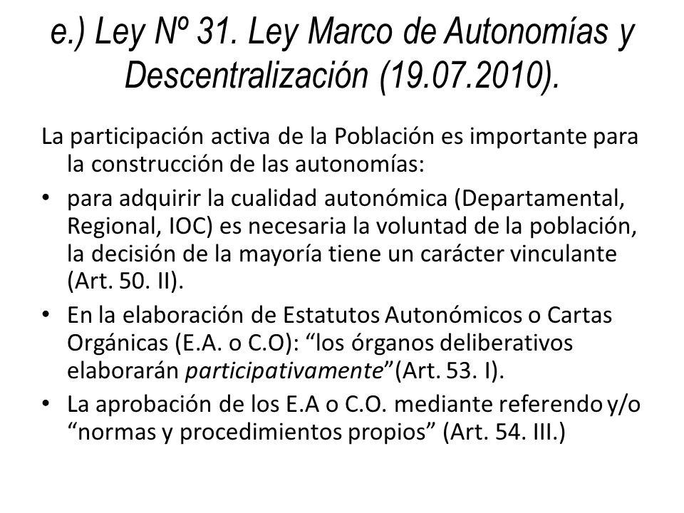 e.) Ley Nº 31. Ley Marco de Autonomías y Descentralización (19.07.2010). La participación activa de la Población es importante para la construcción de