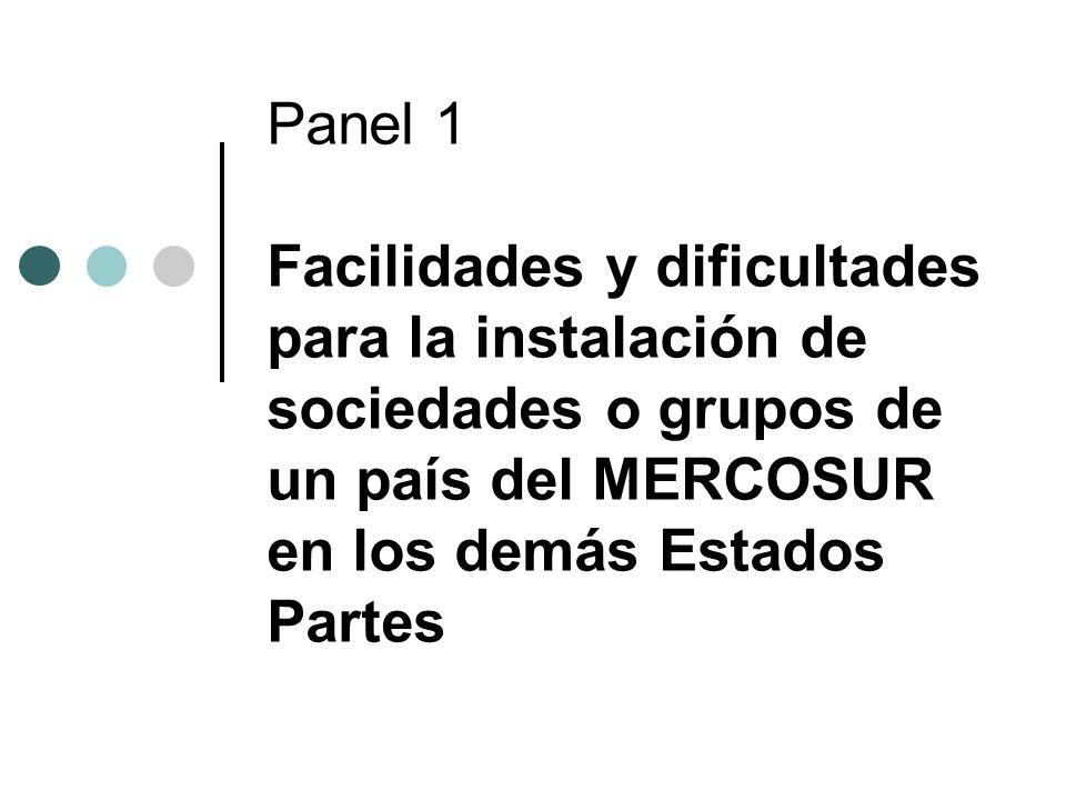 Panel 1 Facilidades y dificultades para la instalación de sociedades o grupos de un país del MERCOSUR en los demás Estados Partes