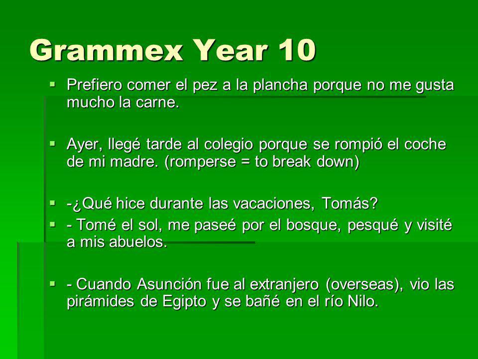 Grammex Year 10 Prefiero comer el pez a la plancha porque no me gusta mucho la carne. Prefiero comer el pez a la plancha porque no me gusta mucho la c