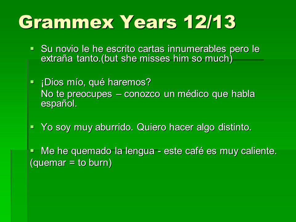 Grammex Years 12/13 ¿Has abrido ya la ventana.Necesito un poco de aire.