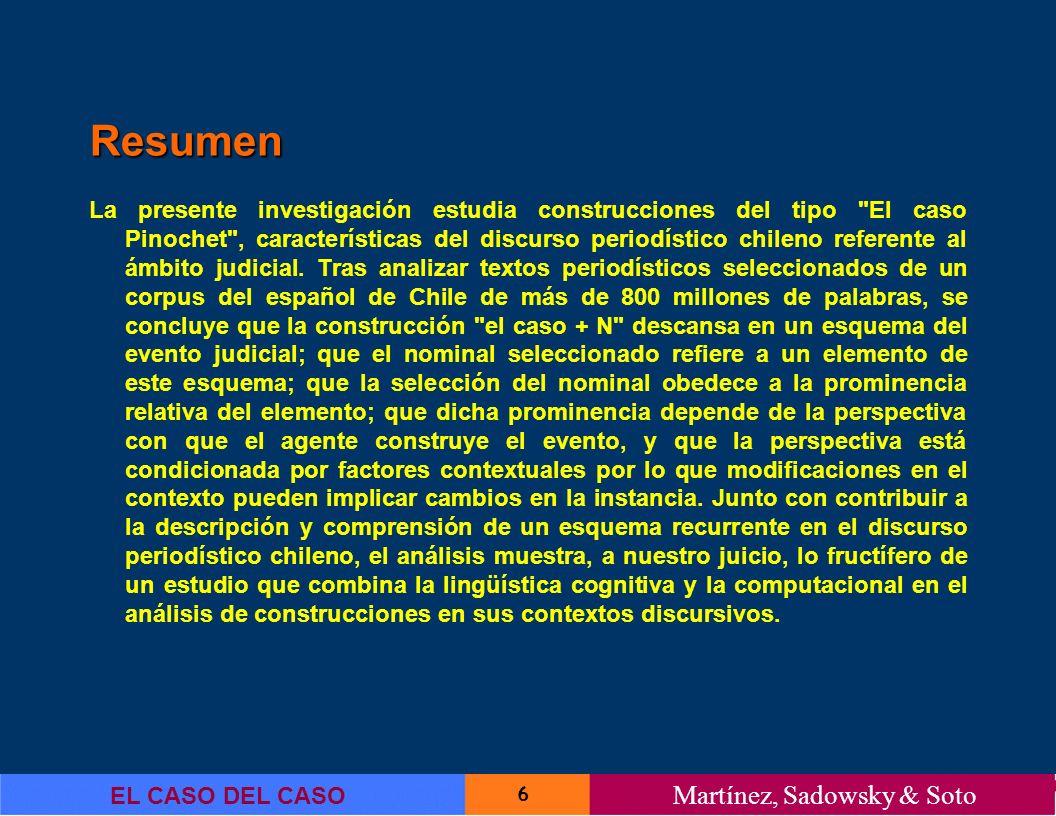 27 EL CASO DEL CASO Martínez, Sadowsky & Soto Metonimia En una primera aproximación, la metonimia puede definirse cognitivamente como un tipo de referencia indirecta por la que aludimos a una entidad implícita a través de otra explícita (Cuenca y Hilferty, 1999, p.