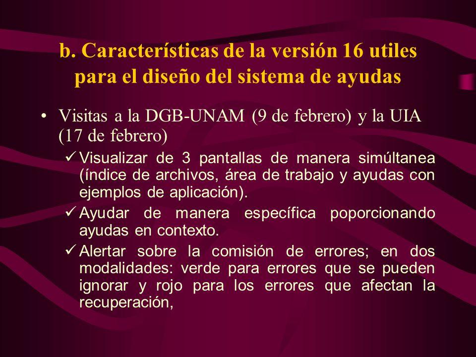b. Características de la versión 16 utiles para el diseño del sistema de ayudas Visitas a la DGB-UNAM (9 de febrero) y la UIA (17 de febrero) Visualiz
