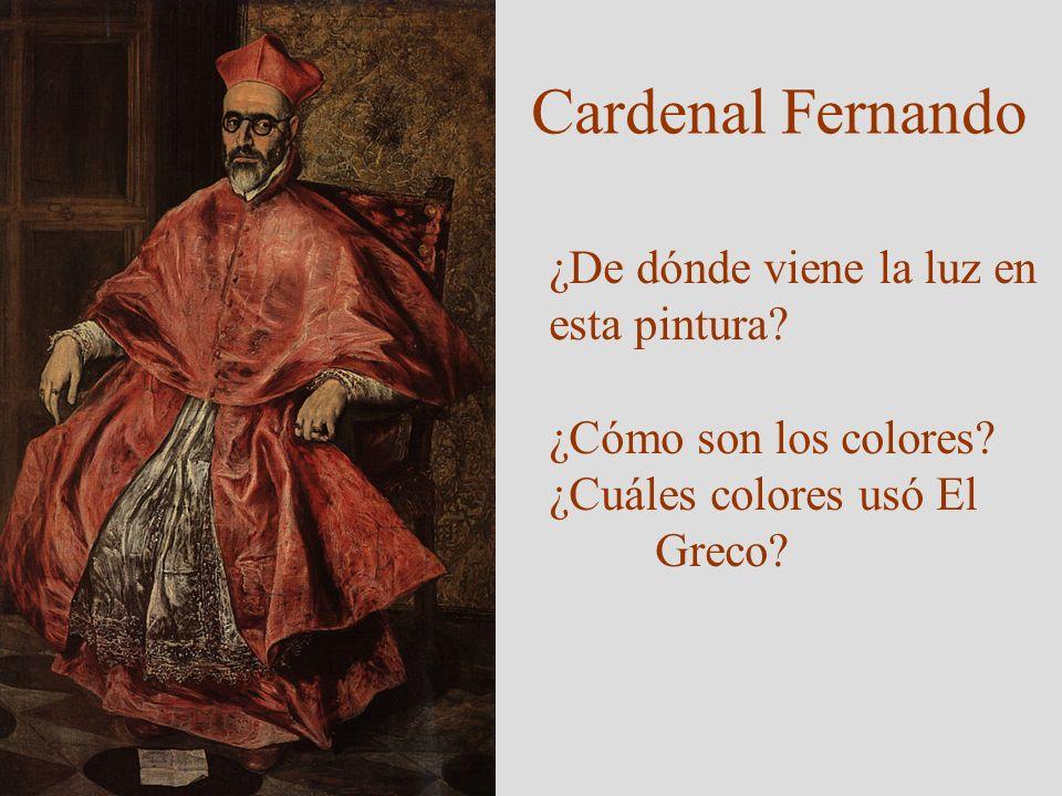 Cardenal Fernando ¿De dónde viene la luz en esta pintura? ¿Cómo son los colores? ¿Cuáles colores usó El Greco?