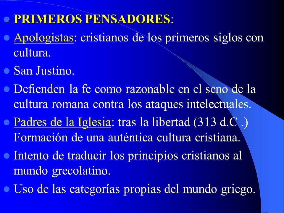 PRIMEROS PENSADORES PRIMEROS PENSADORES: Apologistas: cristianos de los primeros siglos con cultura. San Justino. Defienden la fe como razonable en el