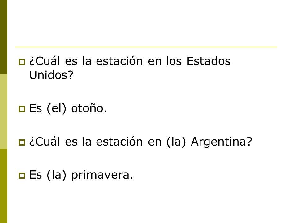 los EEUU la Argentina el inviernoel veranoagosto el otoñola primavera mayo la primaverael otoñooctubre el veranoel inviernofebrero
