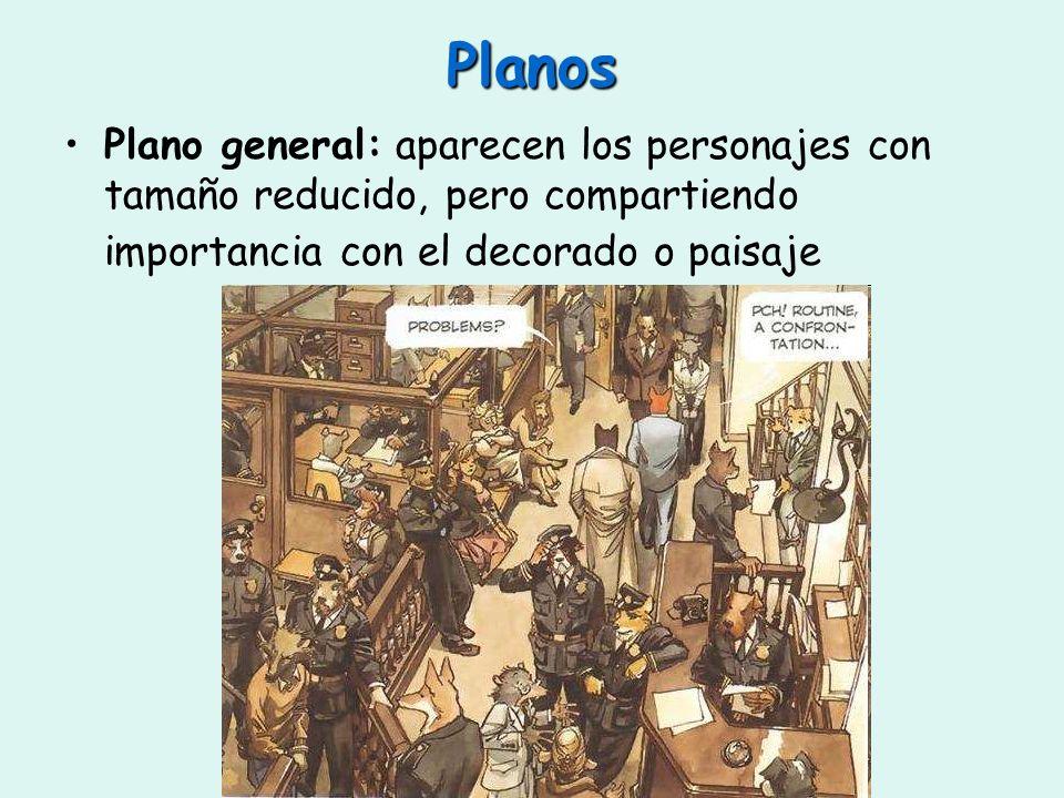 Planos Plano general: aparecen los personajes con tamaño reducido, pero compartiendo importancia con el decorado o paisaje