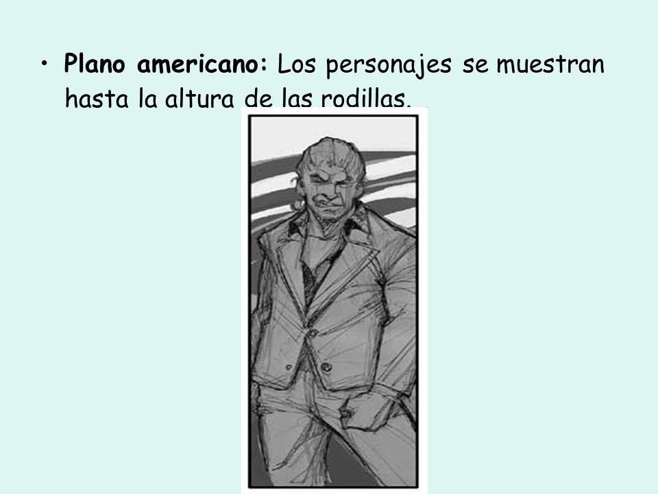 Plano americano: Los personajes se muestran hasta la altura de las rodillas.