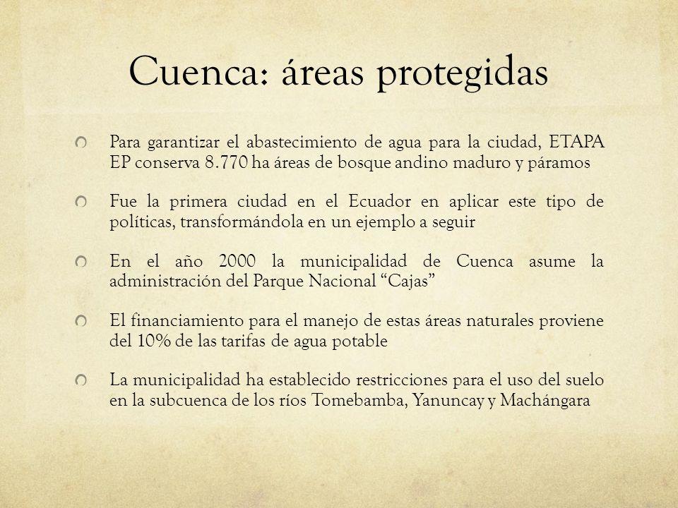 Cuenca: áreas protegidas Para garantizar el abastecimiento de agua para la ciudad, ETAPA EP conserva 8.770 ha áreas de bosque andino maduro y páramos