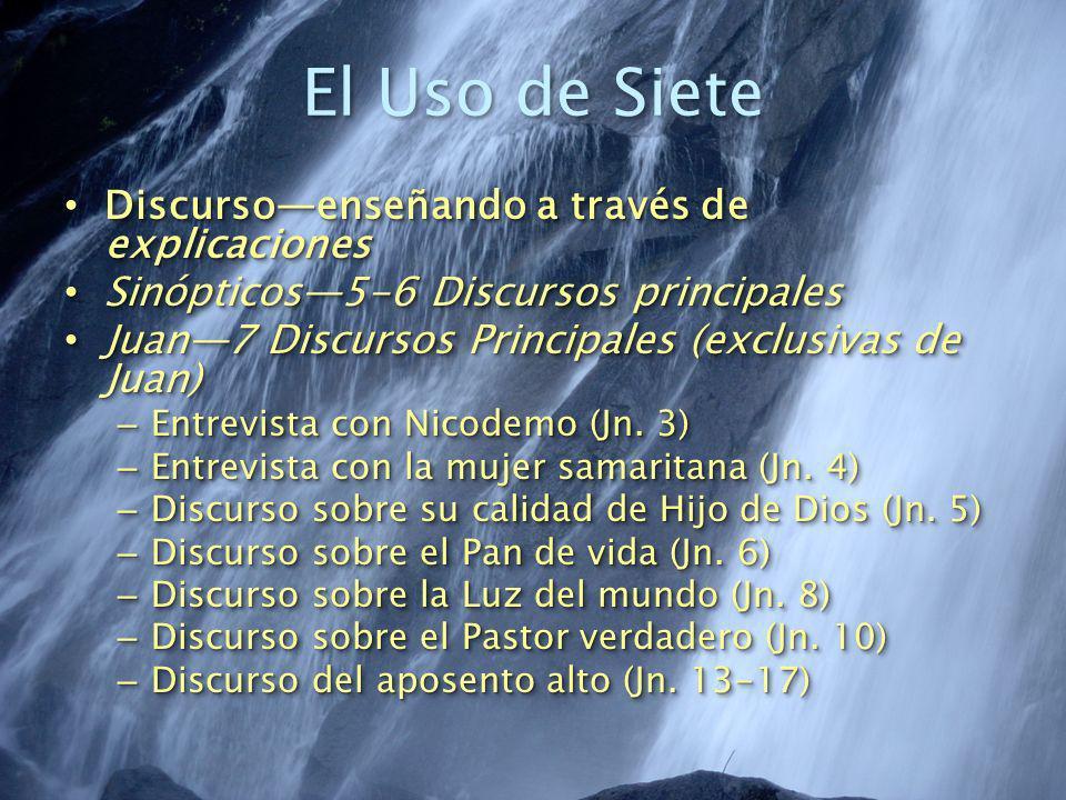 El Uso de Siete Discursoenseñando a través de explicaciones Discursoenseñando a través de explicaciones Sinópticos5-6 Discursos principales Sinópticos