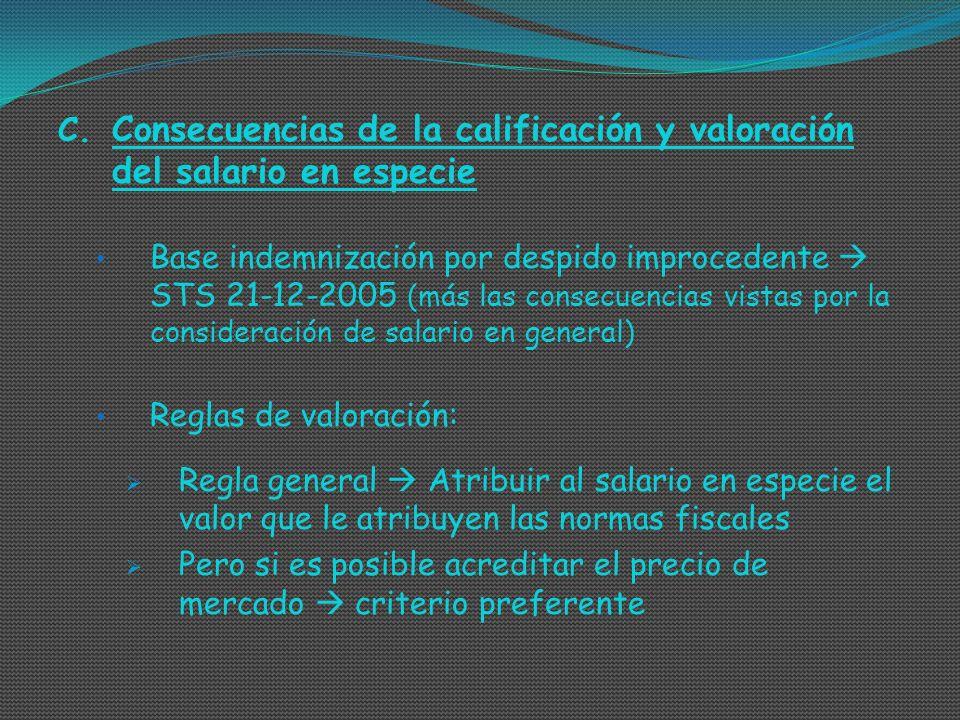 C. Consecuencias de la calificación y valoración del salario en especie Base indemnización por despido improcedente STS 21-12-2005 (más las consecuenc