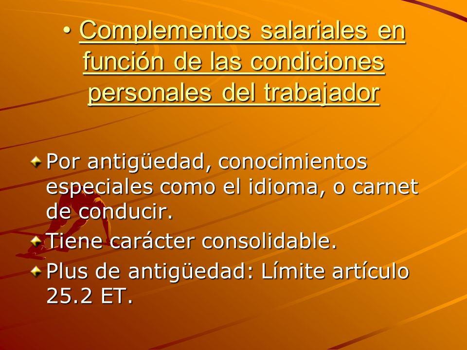 Complementos salariales en función de las condiciones personales del trabajador Complementos salariales en función de las condiciones personales del t