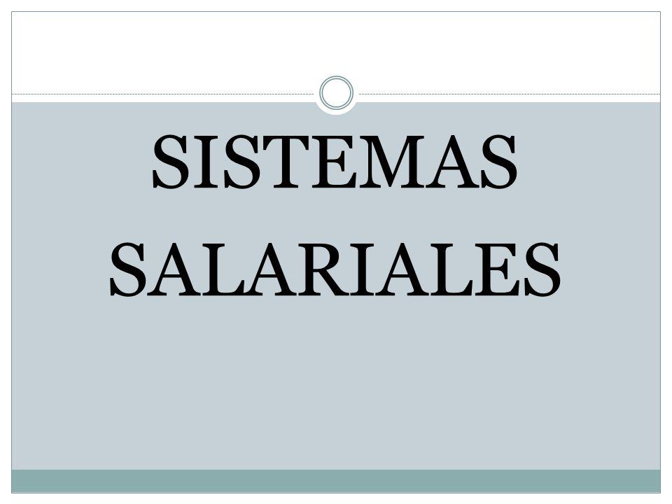 SISTEMAS SALARIALES