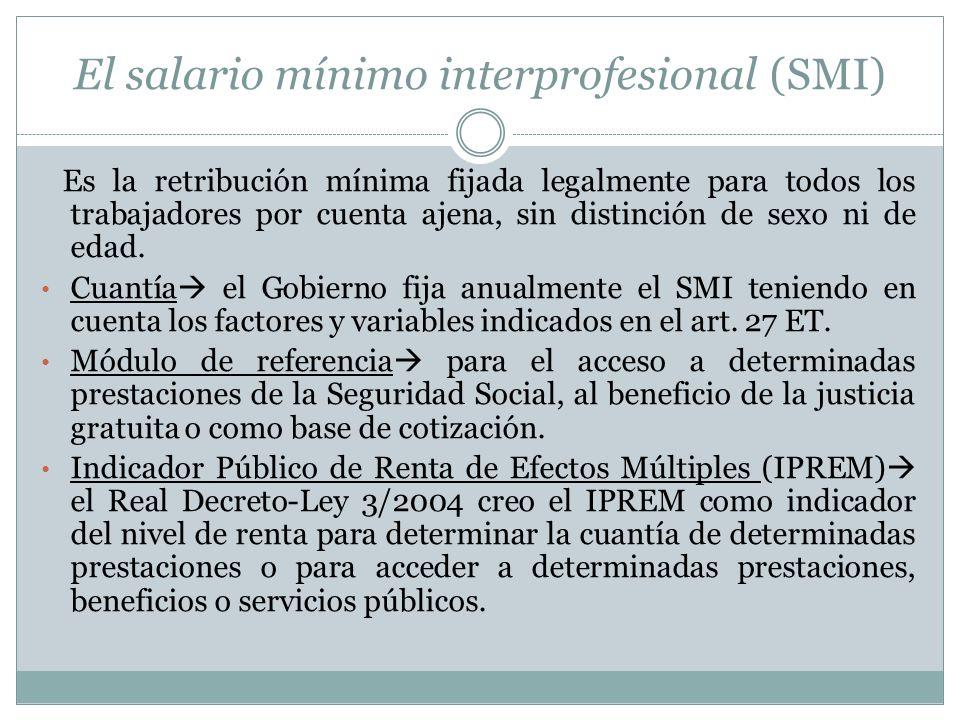 El salario mínimo interprofesional (SMI) Es la retribución mínima fijada legalmente para todos los trabajadores por cuenta ajena, sin distinción de se