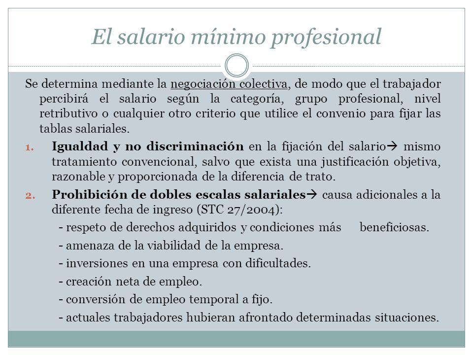El salario mínimo profesional Se determina mediante la negociación colectiva, de modo que el trabajador percibirá el salario según la categoría, grupo