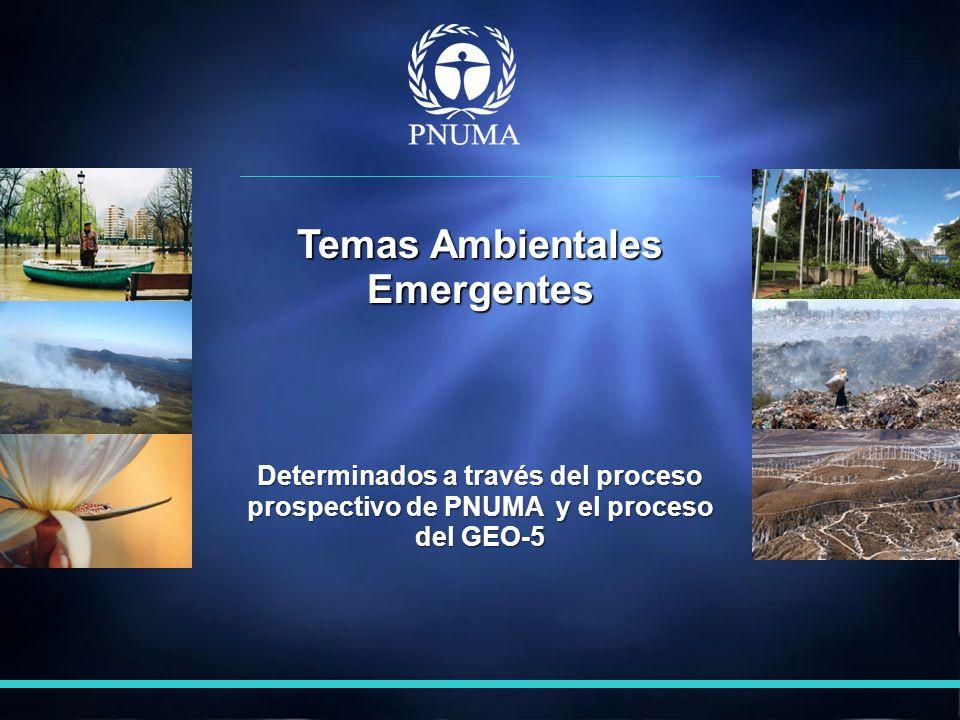 Determinados a través del proceso prospectivo de PNUMA y el proceso del GEO-5 Temas Ambientales Emergentes