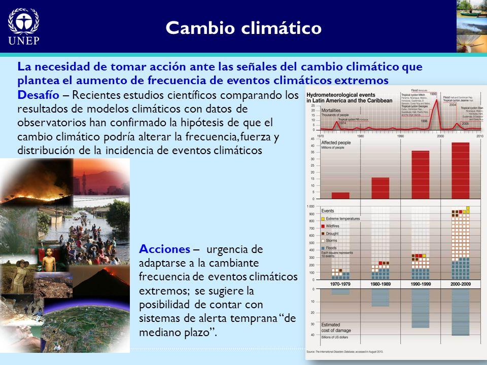 Cambio climático La necesidad de tomar acción ante las señales del cambio climático que plantea el aumento de frecuencia de eventos climáticos extremo