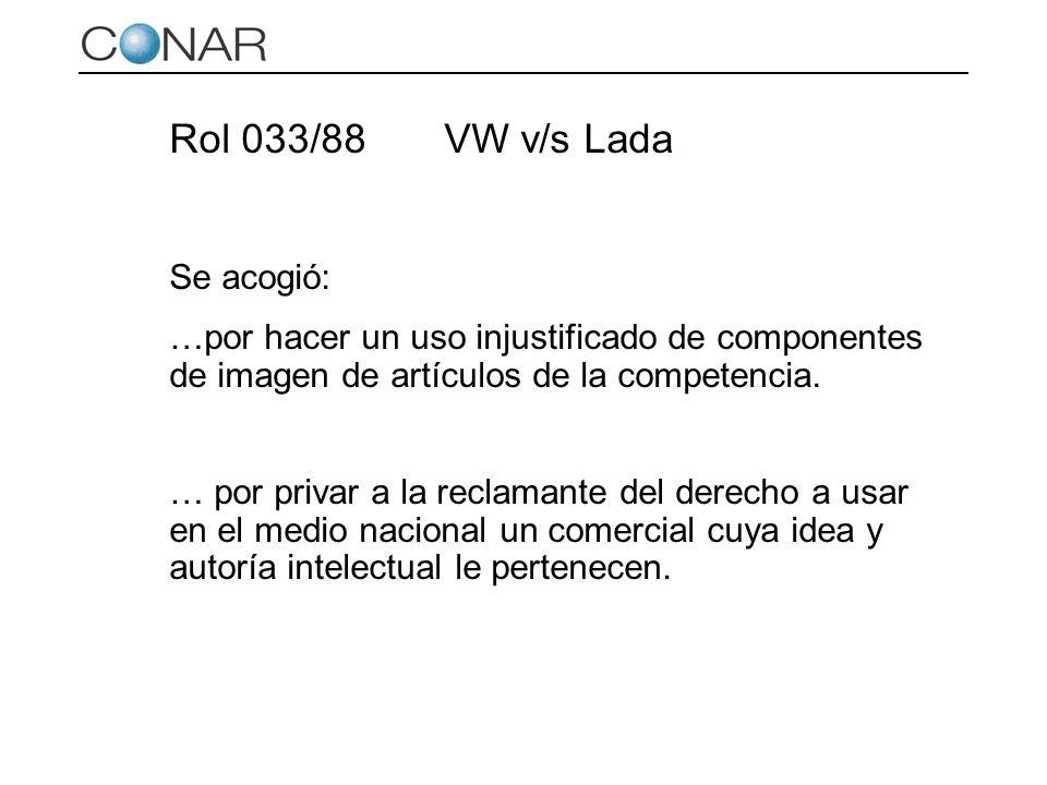 Rol 033/88VW v/s Lada Se acogió: …por hacer un uso injustificado de componentes de imagen de artículos de la competencia. … por privar a la reclamante